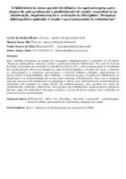 """O BIBLIOTECÁRIO COMO AGENTE FACILITADOR DA APRENDIZAGEM PARA ALUNOS DE PÓS-GRADUAÇÃO E PROFISSIONAIS DE SAÚDE: EXPERIÊNCIA NA ELABORAÇÃO, IMPLEMENTAÇÃO E AVALIAÇÃO DA DISCIPLINA """"PESQUISA BIBLIOGRÁFICA APLICADA À SAÚDE E GERENCIAMENTO DE REFERÊNCIAS"""""""