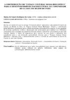 """A CONTRIBUIÇÃO DO """"ESPAÇO CULTURAL NOSSA BIBLIOTECA"""" PARA O DESENVOLVIMENTO SOCIOCULTURAL DA COMUNIDADE DO GUAMÁ EM BELÉM DO PARÁ"""
