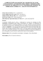 A IMPLANTAÇÃO DO SISTEMA DE CONFECÇÃO DE FICHA CATALOGRÁFICA AUTOMATIZA PARA TESES E DISSERTAÇÕES NO SISTEMA DE BIBLIOTECAS DA UNIVERSIDADE FEDERAL DE UBERLÂNDIA (SISBI/UFU) : RELATO DE EXPERIÊNCIA
