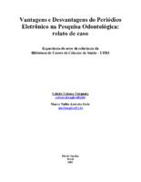 Vantagens e desvantagens do periódico eletrônico na pesquisa odontológica: relato de caso.