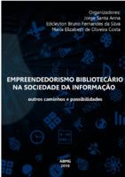 Empreendedorismo bibliotecário na sociedade da informação: outros caminhos e possibilidades