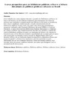 A nova perspectiva para as bibliotecas públicas, o livro e a leitura: discutindo as políticas públicas culturais no Brasil