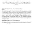 A dificuldade da produção textual dos alunos de graduação do Curso de Biblioteconomia da Universidade do Estado do Rio de Janeiro.